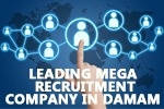 Leading Mega Recruitment Company in Damam